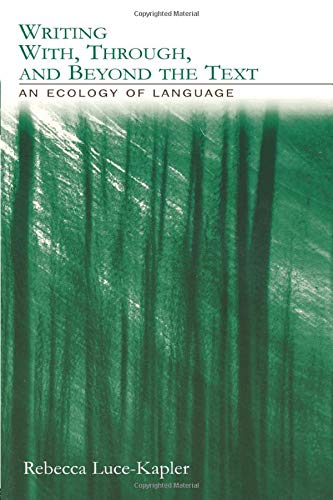 9780805846102: Writing With, Through, and Beyond the Text: An Ecology of Language