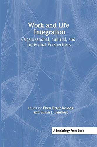 9780805846157: Work and Life Integration: Organizational, Cultural, and Individual Perspectives (Lea's Organization and Management)