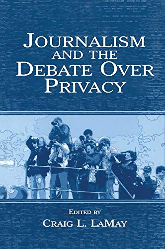 9780805846263: Journalism and the Debate Over Privacy (Routledge Communication Series)