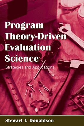 9780805846713: Program Theory-Driven Evaluation Science: Strategies and Applications