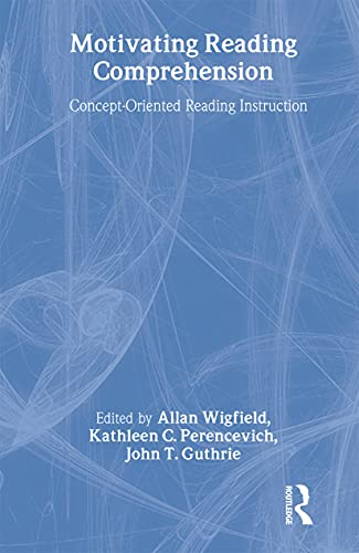 9780805846829: Motivating Reading Comprehension: Concept-Oriented Reading Instruction