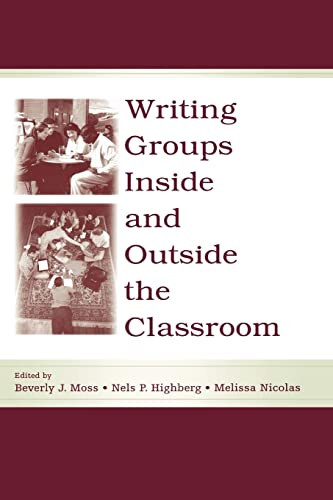 9780805847000: Writing Groups Inside and Outside the Classroom (International Writing Centers Association (IWCA) Press Series)
