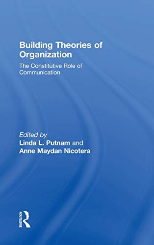 9780805847093: Building Theories of Organization: The Constitutive Role of Communication (Routledge Communication Series)
