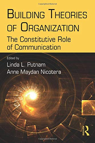 9780805847109: Building Theories of Organization: The Constitutive Role of Communication (Routledge Communication Series)