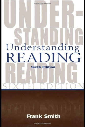 9780805847123: Understanding Reading: A Psycholinguistic Analysis of Reading and Learning to Read
