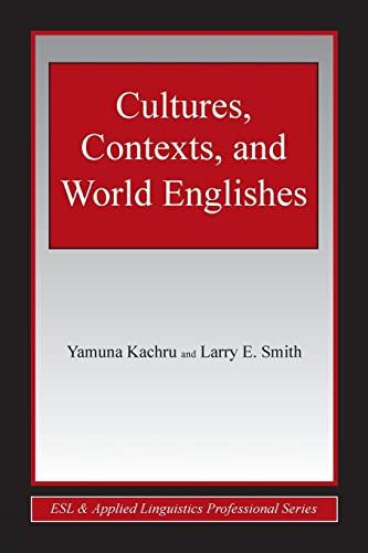 Cultures, Contexts, and World Englishes (ESL &: Kachru, Yamuna