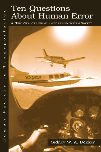 9780805847451: Ten Questions About Human Error: A New View of Human Factors and System Safety (Human Factors in Transportation)