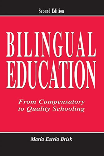 9780805847734: Bilingual Education: From Compensatory To Quality Schooling