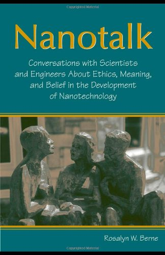 9780805848106: Nanotalk: Conversations With Scientists and Engineers About Ethics, Meaning, and Belief in the Development of Nanotechnology