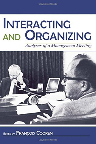 9780805848557: Interacting and Organizing: Analyses of a Management Meeting (Routledge Communication Series)