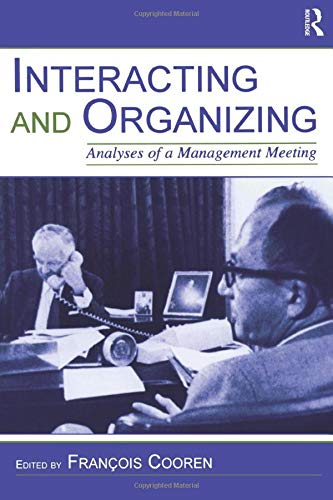 9780805848564: Interacting and Organizing: Analyses of a Management Meeting (Lea's Communication)