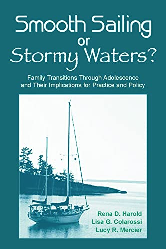 9780805849073: Smooth Sailing or Stormy Waters?: Family Transitions Through Adolescence and Their Implications for Practice and Policy