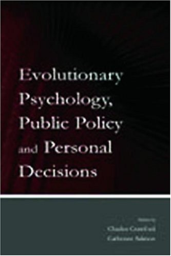 Evolutionary Psychology, Public Policy, and Personal Decisions: Charles Crawford, Catherine Salmon