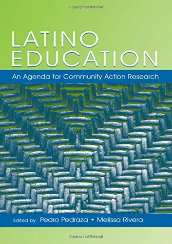 9780805849868: Latino Education: An Agenda for Community Action Research (National Latino/a Education Research and Policy Project)