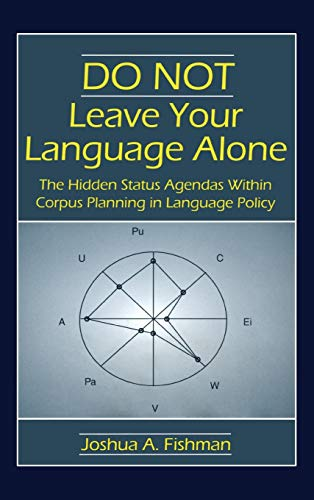9780805850239: DO NOT Leave Your Language Alone: The Hidden Status Agendas Within Corpus Planning in Language Policy