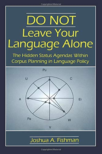 9780805850246: DO NOT Leave Your Language Alone: The Hidden Status Agendas Within Corpus Planning in Language Policy