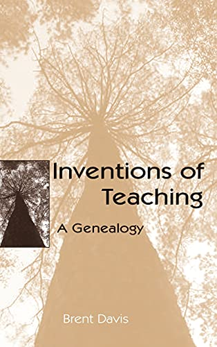 9780805850383: Inventions of Teaching: A Genealogy