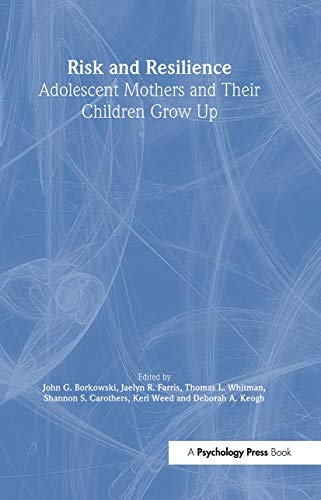 9780805850543: Risk and Resilience: Adolescent Mothers and Their Children Grow Up