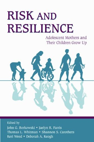 9780805850550: Risk and Resilience: Adolescent Mothers and Their Children Grow Up