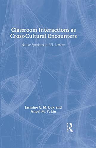 9780805850833: Classroom Interactions as Cross-Cultural Encounters: Native Speakers in EFL Lessons (ESL & Applied Linguistics Professional Series)