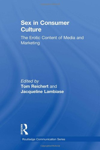 9780805850901: Sex in Consumer Culture: The Erotic Content of Media and Marketing (Routledge Communication Series)