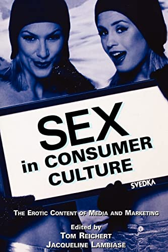 9780805850918: Sex in Consumer Culture: The Erotic Content of Media and Marketing (Routledge Communication Series)
