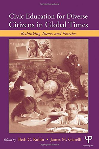 9780805851595: Civic Education for Diverse Citizens in Global Times: Rethinking Theory and Practice (Rutgers Invitational Symposium on Education Series)