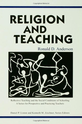 9780805851625: Religion and Teaching (Reflective Teaching and the Social Conditions of Schooling Series)