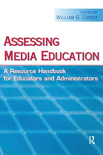 Assessing Media Education: A Resource Handbook for Educators and Administrators (Routledge ...