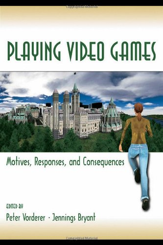 9780805853216: Playing Video Games: Motives, Responses, and Consequences (Routledge Communication Series)