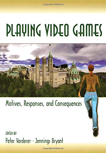9780805853223: Playing Video Games: Motives, Responses, and Consequences (Routledge Communication Series)