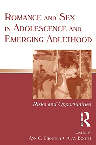 9780805853919: Romance and Sex in Adolescence and Emerging Adulthood: Risks and Opportunities