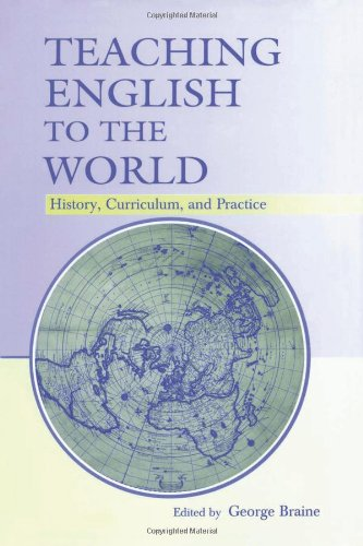 9780805854008: Teaching English to the World: History, Curriculum, and Practice