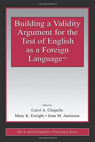 Building a Validity Argument for the Test: CHAPELLE, CAROL A.;