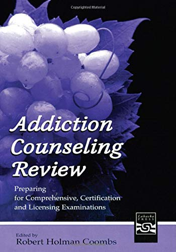 9780805854633: Addiction Counseling Review: Preparing for Comprehensive, Certification, and Licensing Examinations