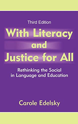 9780805855074: With Literacy and Justice for All: Rethinking the Social in Language and Education (Language, Culture, and Teaching)