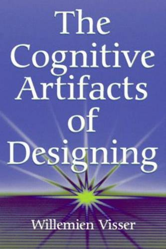 9780805855111: The Cognitive Artifacts of Designing