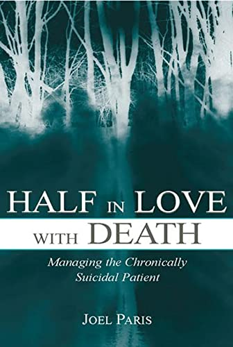 9780805855142: Half in Love With Death: Managing the Chronically Suicidal Patient