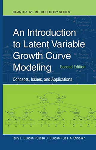 9780805855463: An Introduction to Latent Variable Growth Curve Modeling: Concepts, Issues, and Application, Second Edition (Quantitative Methodology Series)