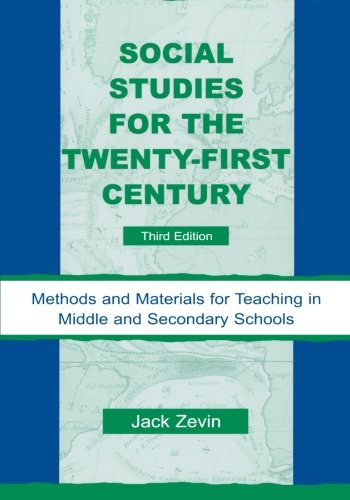 9780805855586: Social Studies for the Twenty-First Century: Methods and Materials for Teaching in Middle and Secondary Schools, 3rd Edition