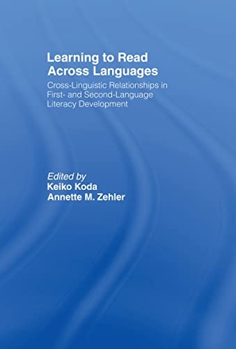 9780805856118: Learning to Read Across Languages: Cross-Linguistic Relationships in First- and Second-Language Literacy Development