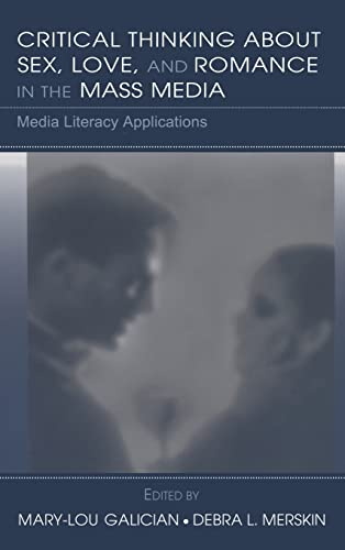 9780805856156: Critical Thinking About Sex, Love, and Romance in the Mass Media: Media Literacy Applications