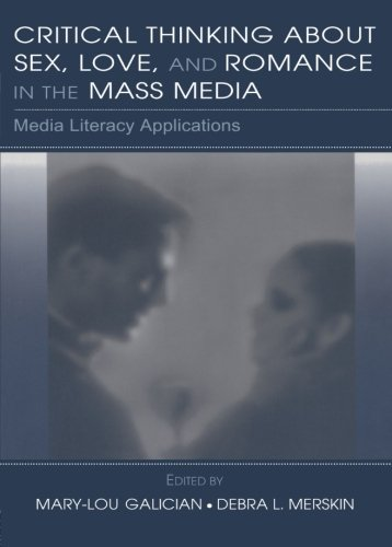 9780805856163: Critical Thinking About Sex, Love, and Romance in the Mass Media: Media Literacy Applications (Routledge Communication Series)