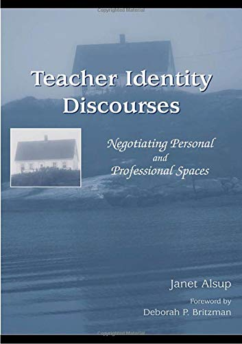 9780805856323: Teacher Identity Discourses: Negotiating Personal and Professional Spaces (NCTE-Routledge Research Series)