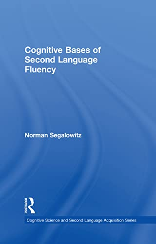 9780805856613: Cognitive Bases of Second Language Fluency (Cognitive Science and Second Language Acquisition Series)