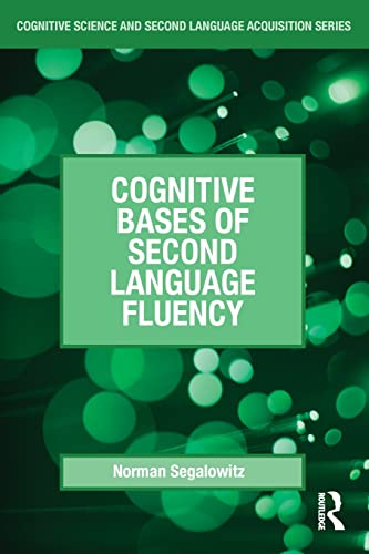 9780805856620: Cognitive Bases of Second Language Fluency (Cognitive Science and Second Language Acquisition Series)