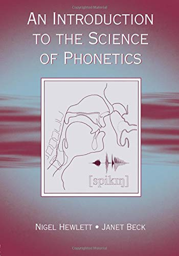 9780805856729: An Introduction to the Science of Phonetics