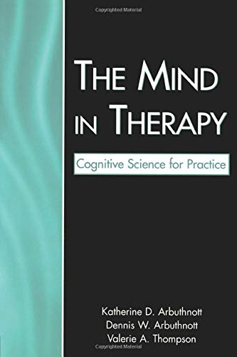 9780805856750: The Mind in Therapy: Cognitive Science for Practice