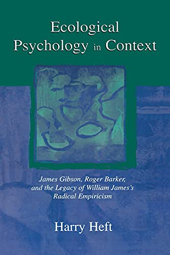 9780805856927: Ecological Psychology in Context: James Gibson, Roger Barker, and the Legacy of William James's Radical Empiricism (Resources for Ecological Psychology)