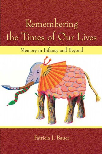 9780805857337: Remembering the Times of Our Lives: Memory in Infancy and Beyond (Developing Mind Series)
